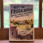 "Announcing My Book, ""Meet The Frugalwoods: Achieving Financial Independence Through Simple Living"""